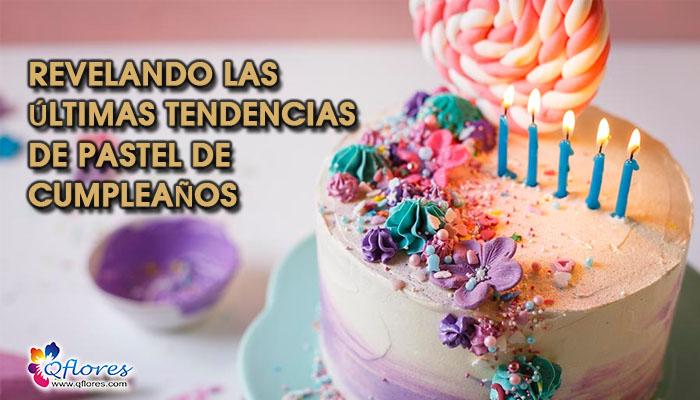 ¿Quieres saber las últimas tendencias de pastel de cumpleaños? Develando aquí.