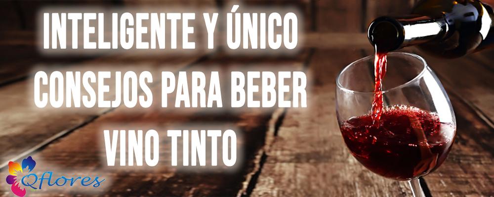 Inteligente y único Consejos para beber Vino tinto