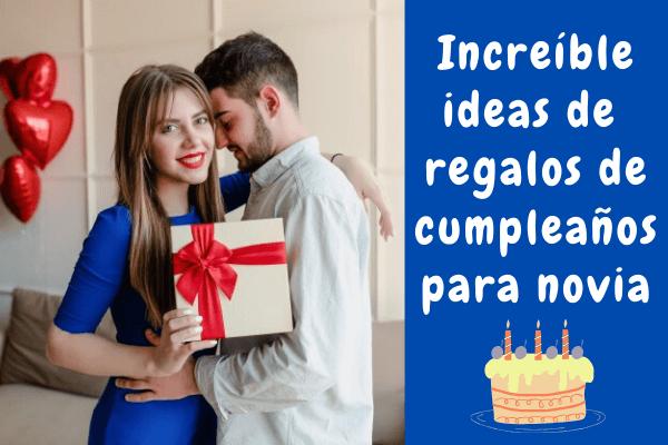 Ideas de regalo de cumpleaños impresionantes y pegadizas para novia