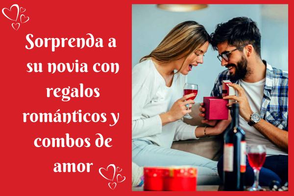 Sorprenda a su novia con regalos románticos y combos de amor