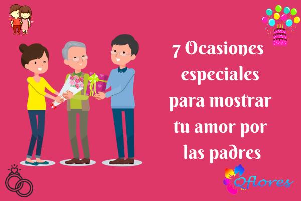 7 Ocasiones especiales para mostrar tu amor por los padres