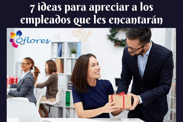 Pruebe estas 7 ideas para apreciar a los empleados que les encantarán