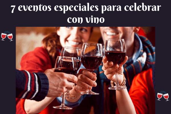 7 eventos especiales para celebrar con vino