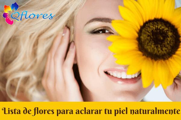 Lista de flores para aclarar tu piel naturalmente
