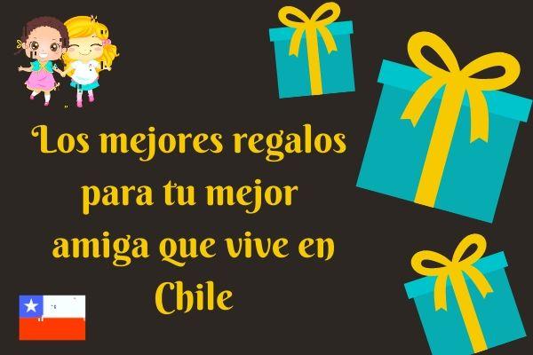 Nuestros 8 mejores regalos para tu mejor amiga que vive en Chile