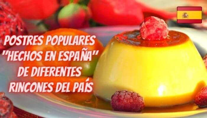 """Postres populares """"hechos en España"""" de diferentes rincones del país"""
