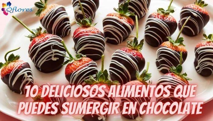 10 deliciosos alimentos que puedes sumergir en chocolate