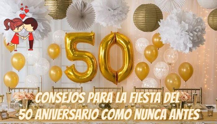 Consejos para la fiesta del 50 aniversario como nunca antes