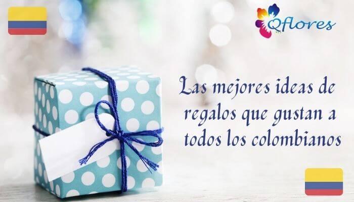 Las mejores ideas de regalos que gustan a todos los colombianos
