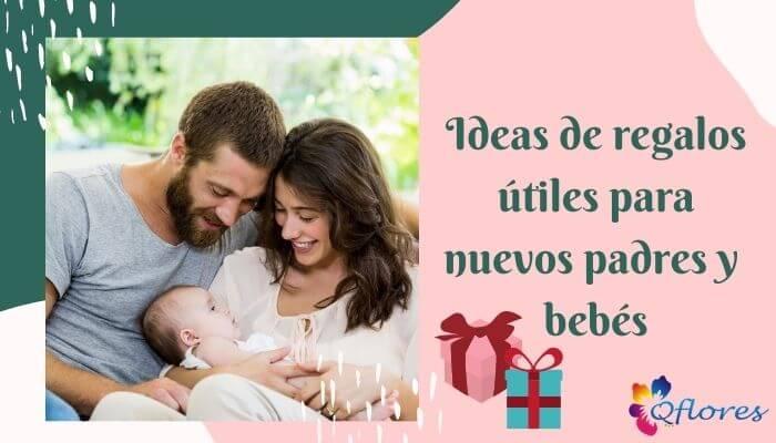 Ideas de regalos útiles para nuevos padres y bebés