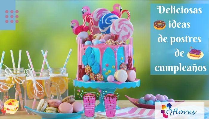 Haz que la celebración de cumpleaños sea más especial con nuestros deliciosos postres