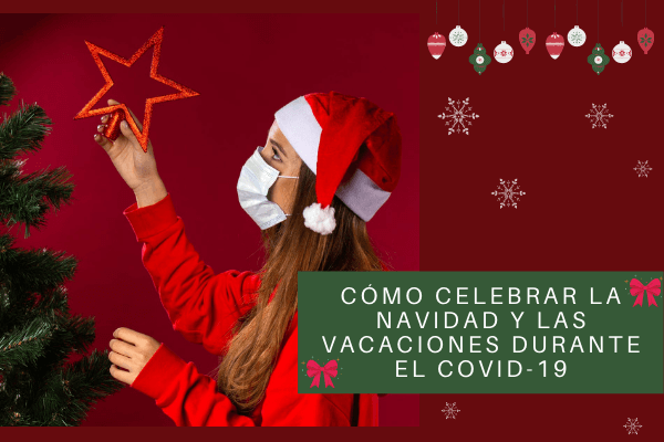 Cómo celebrar la Navidad y las vacaciones durante el Covid-19