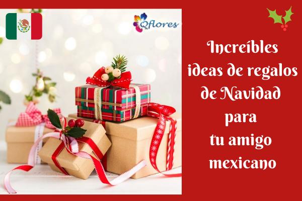 Increíbles ideas de regalos de Navidad para tu amigo mexicano