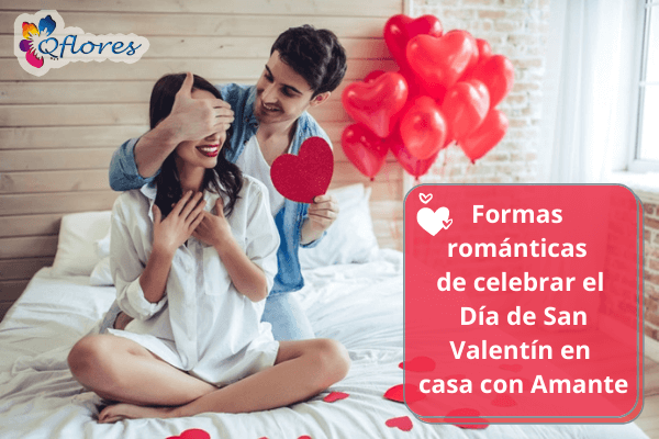 Formas románticas de celebrar día de San Valentín en casa con amante