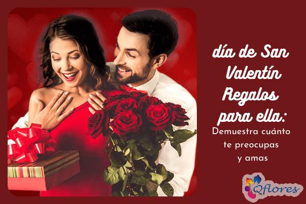 Día de San Valentín Regalos para ella: muestra cuánto te preocupas y amas