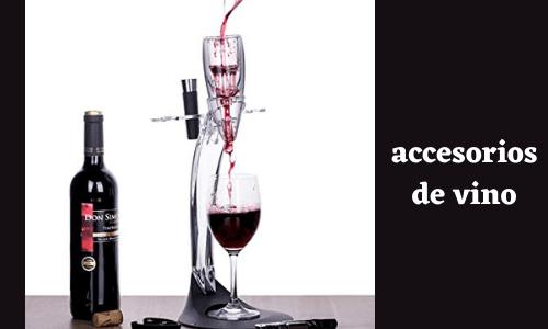 dales vino extra accesorios