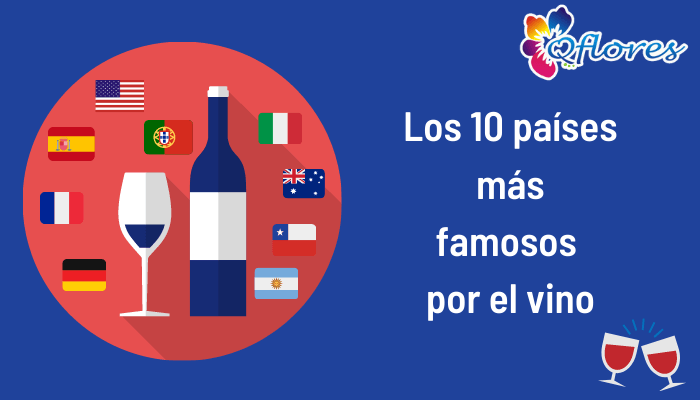Los 10 países más famosos por el vino