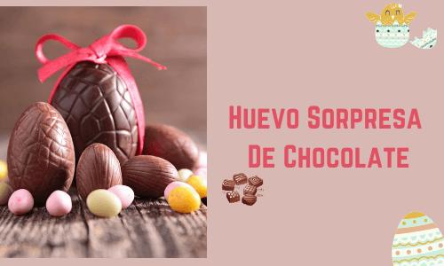 Huevo sorpresa de chocolate