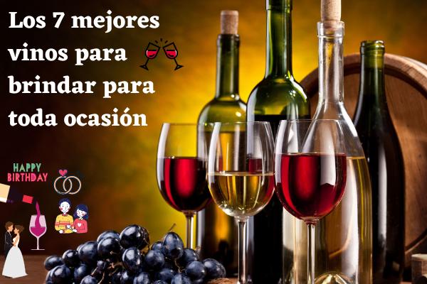 Los 7 mejores vinos para brindar para toda ocasión