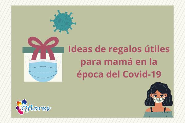Ideas de regalos útiles para mamá en la época del Covid-19