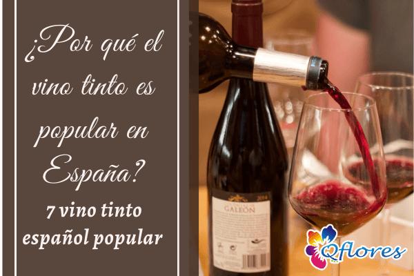 ¿Por qué el vino tinto es popular en España? 7 popular vino tinto español