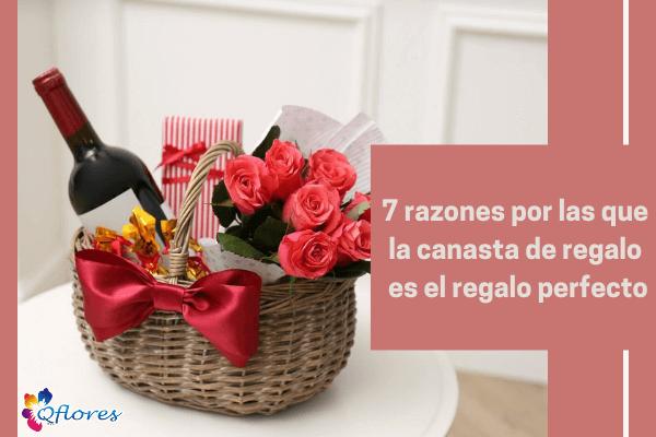 7 razones por las que la canasta de regalo es el regalo perfecto