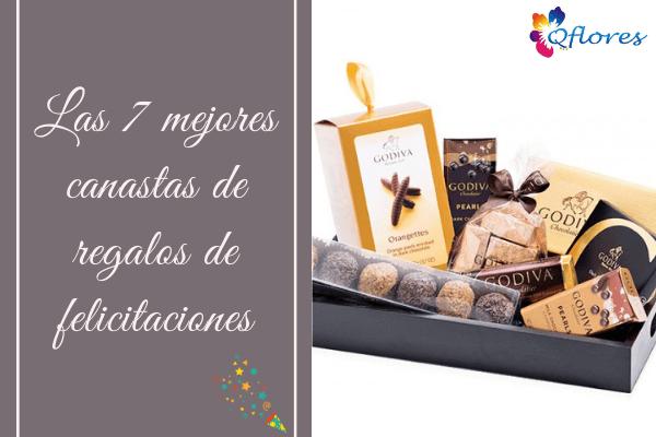 Felicítelos con las 7 mejores canastas de regalos de felicitaciones
